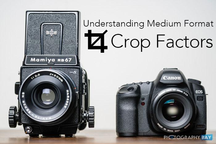 Understanding Medium Format Crop Factors